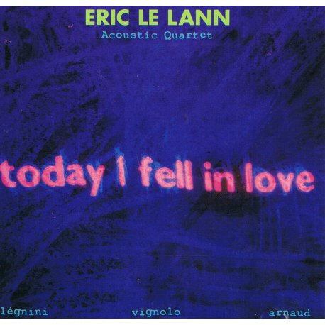 TODAY I FELL IN LOVE - Eric LE LANN - CD cover
